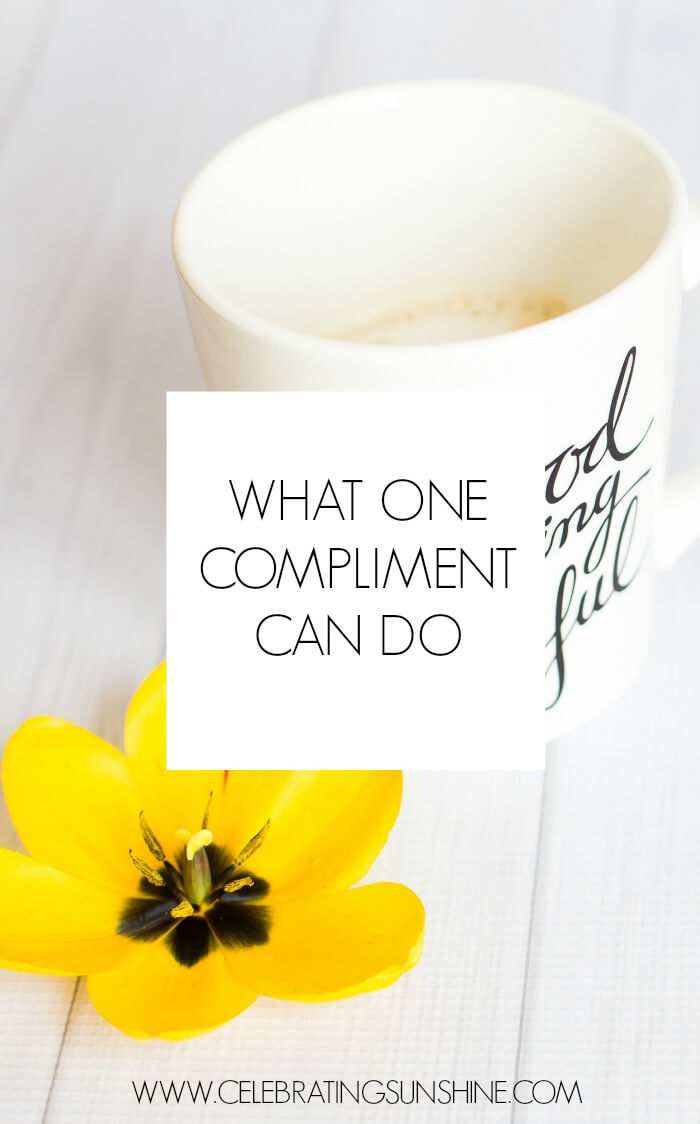 With just a compliment - a kind word that costs nothing - we can give hope, restore confidence, provide encouragement and bring joy. It's that easy!