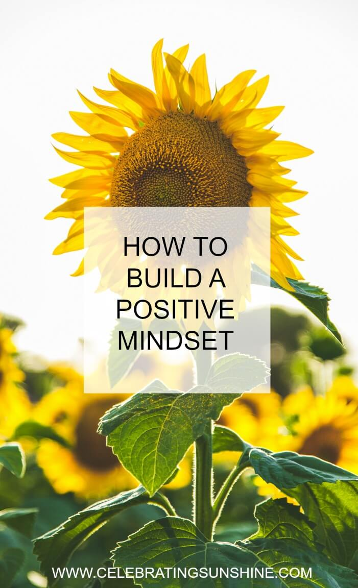 How to build a positive mindset.