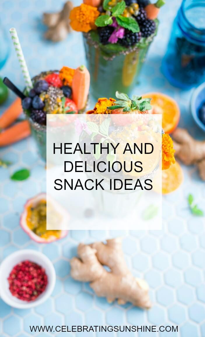 Healthy and delicious snack ideas