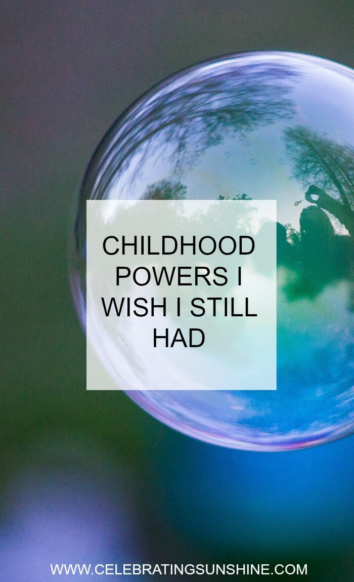 Childhood powers I wish I still had