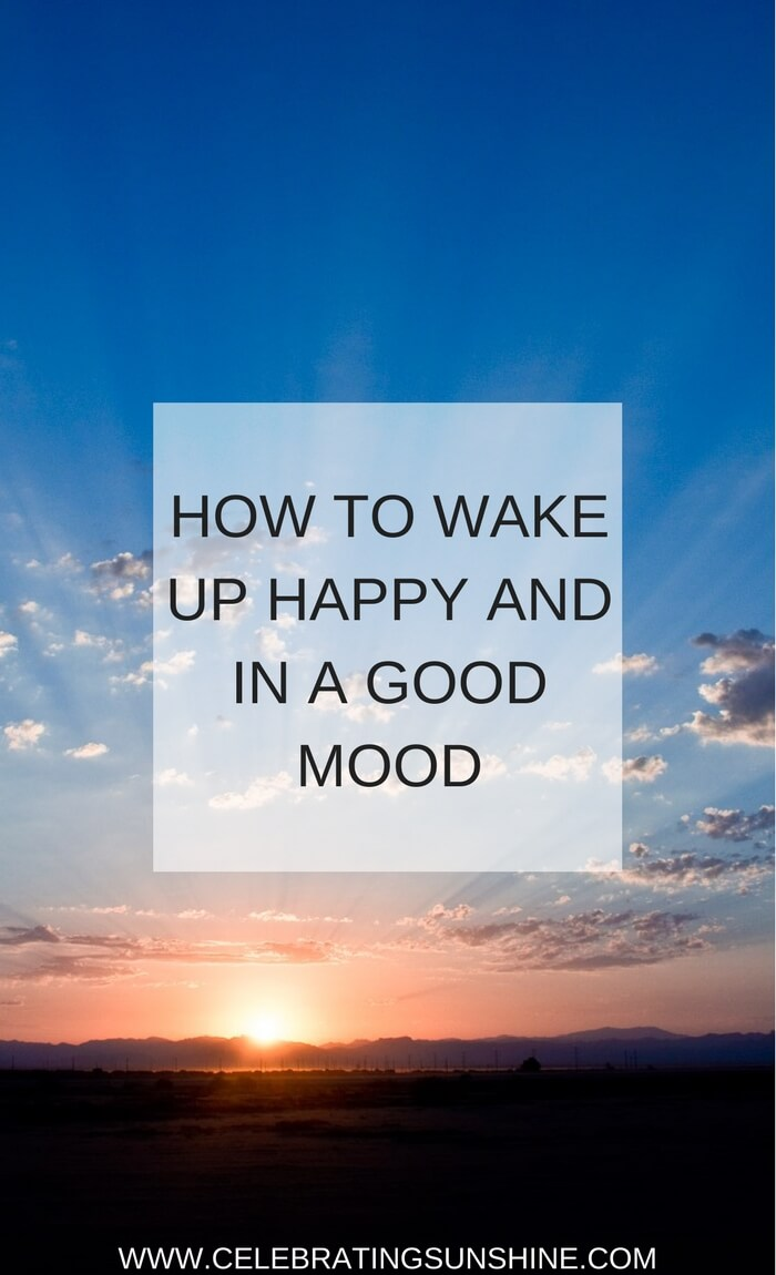 How to wake up happy and in a good mood
