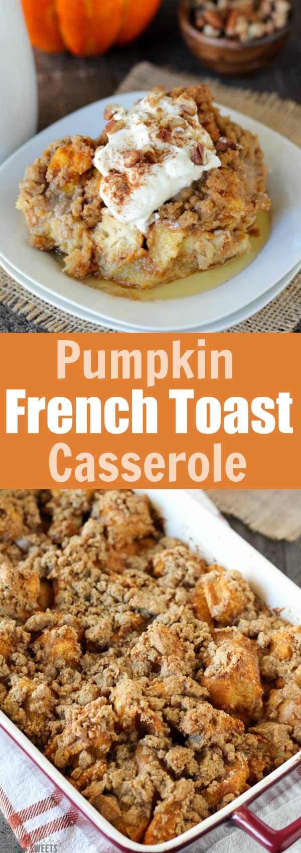 Baked Pumpkin French Toast Casserole - An easy make-ahead dish for breakfast, brunch or holiday entertaining.