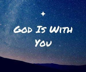 God Is With You – Pastor Larry House