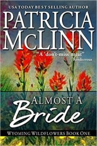 Almost a Bride (Wyoming Wildflowers #1) by Patricia McLinn
