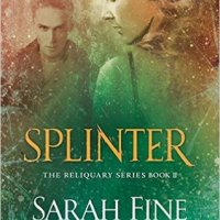 Splinter (Reliquary #2) by Sarah Fine
