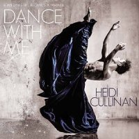 Dance With Me (Dancing #1) by Heidi Cullinan