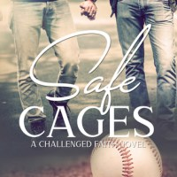 Safe Cages: A Challenged Faith Novel by Michelle Bolanger