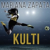 Kulti by Mariana Zapata,  Callie Dalton (Narrator)
