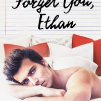 Forget You, Ethan (Forget You Ethan #1) by Whitney G.