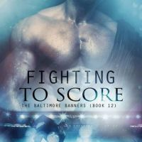 Fighting to Score by Lisa B. Kamps