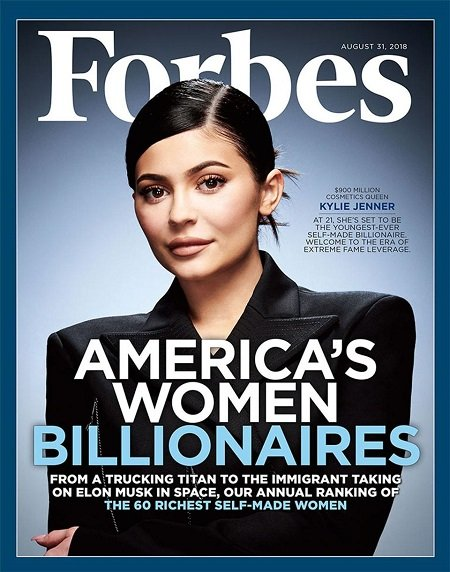 Kylie on the cover of August 2018 issue of Forbes. Kylie Cosmetics was valued at $900 million back then.