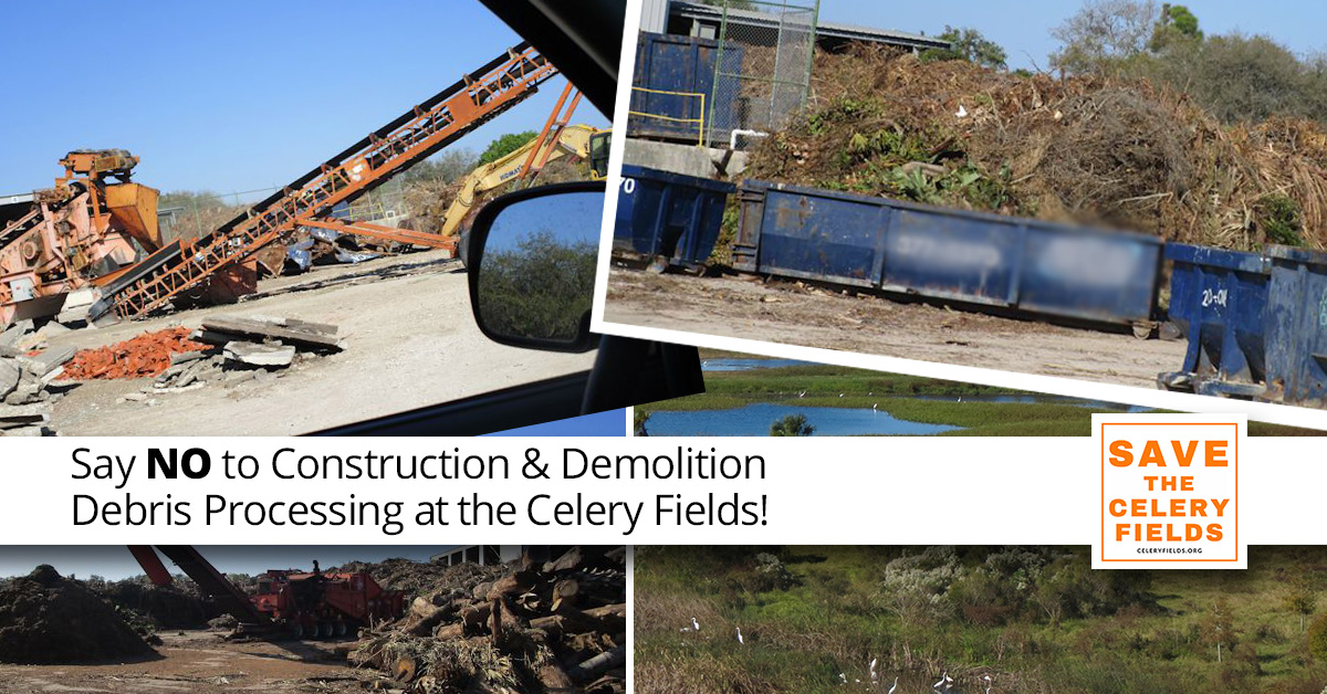 Say NO to Construction & Demolition Debris Processing at the Celery Fields!