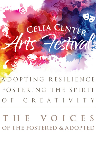 logo art illustrated poster for Celia Center Arts Festival - Adopting Resilience, Fostering the Spirit of Creativity, The Voices of the Fostered and Adopted