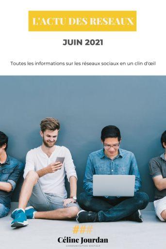 Actu des réseaux de juin 2021