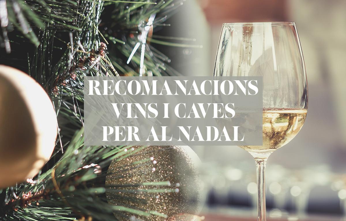 5 recomanacions de vins i caves per al Nadal