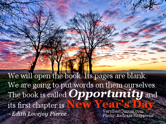 New-Years-Quotes-We-will-open-the-book.-Its-pages-are-blank.-We-are-going-to-put-words-on-them-ourselves.-The-book-is-called-Opportunity-and-its-first-chapter