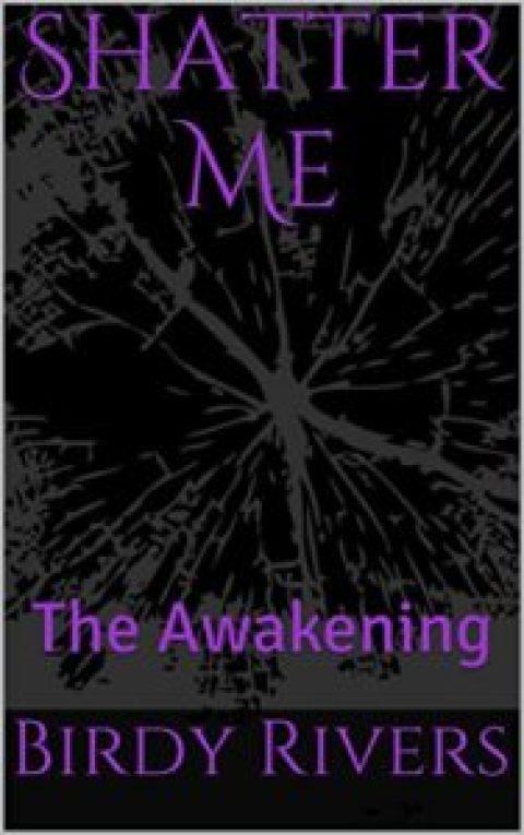 Shatter Me The Awakening