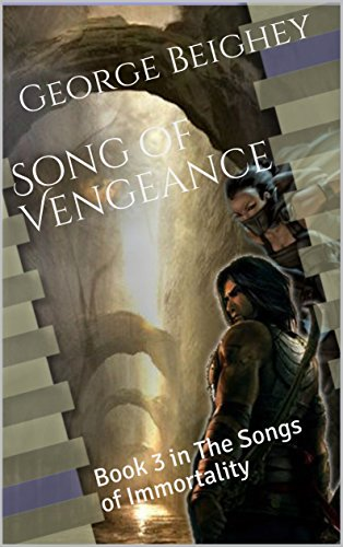 Cover Photo Song of Vengeance: Book 3 in The Songs of Immortality by George Beighey