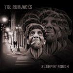The Rumjacks - Sleepin' Rough