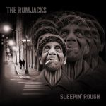The Rumjacks - Sleepin' Rough