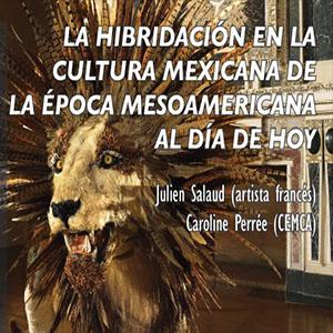 «La Hibridación En La Cultura Mexicana De La Época Mesoamericana Al Día De Hoy»