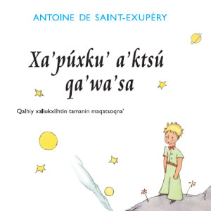 [1 marzo] Presentación del libro: Xa'púxku' a'ktsú qa'wa'sa (El Principito en Totonaco), traducción de Pedro Pérez Luna