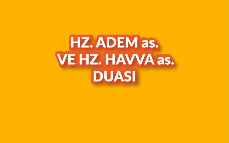 HZ. ADEM as. VE HZ. HAVVA as. DUASI