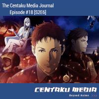 Centaku Media Journal: Episode #18