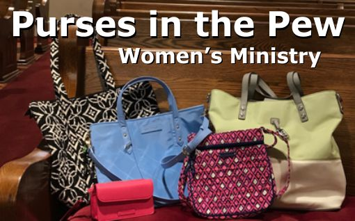Ladies, join us for Purses in the Pew