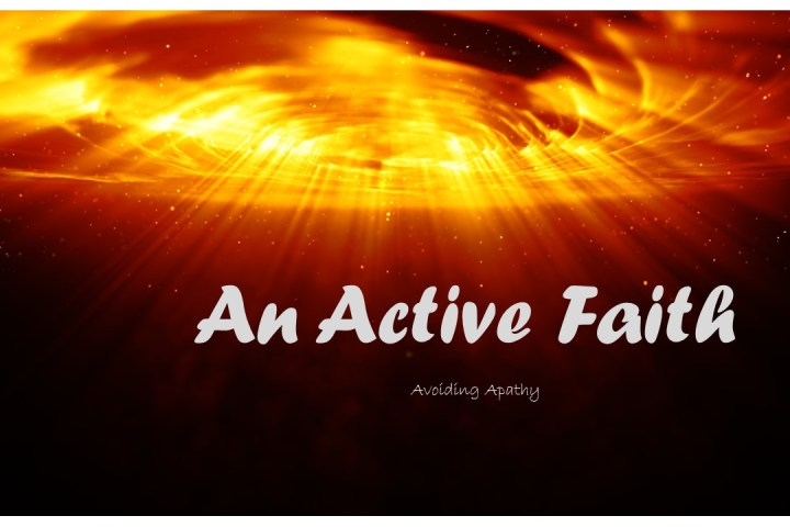 Swirling, golden clouds with text superimposed - An Acive Faith, Avoiding Apathy