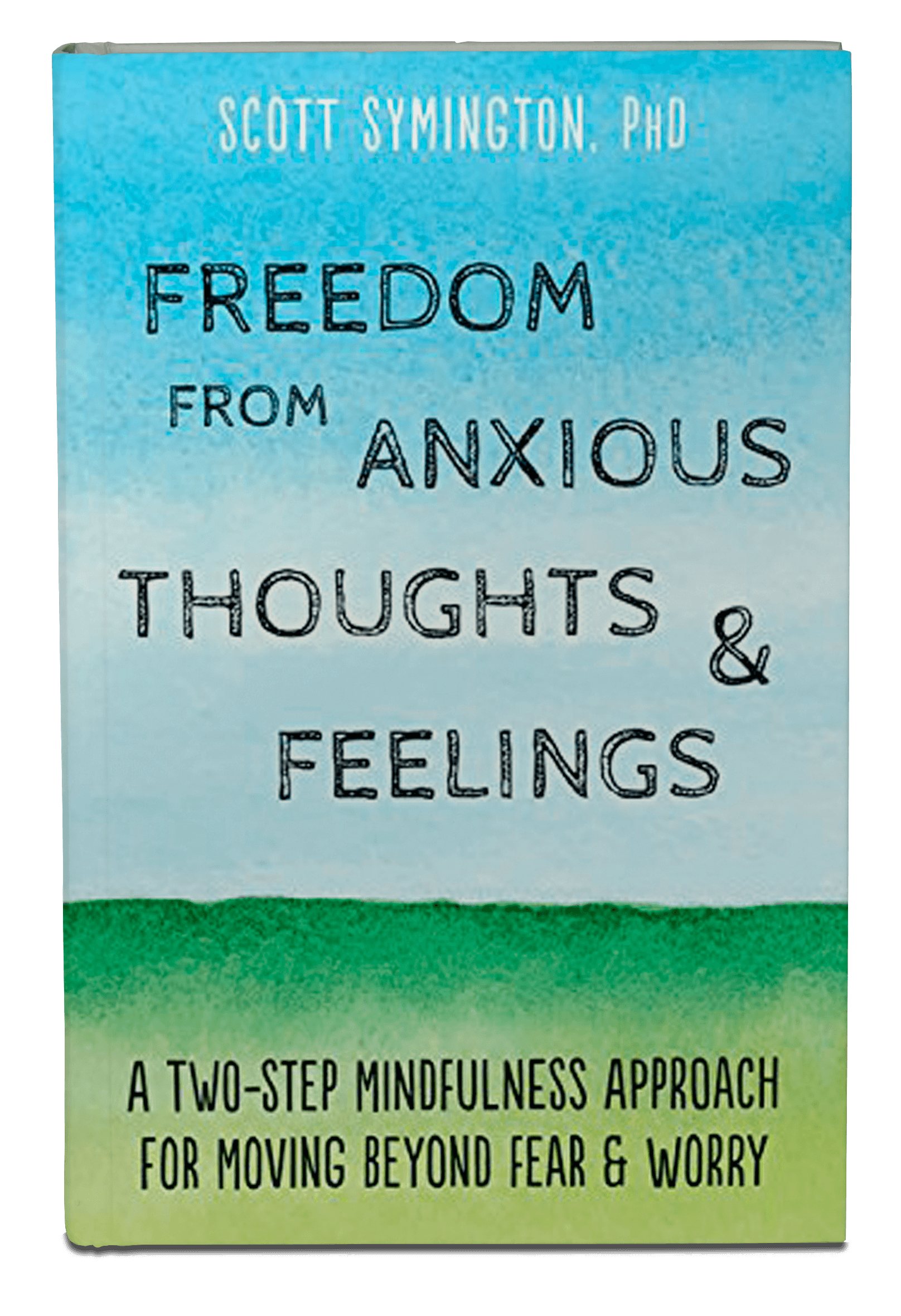 Freedom From Anxious Thoughts Amp Feelings Book