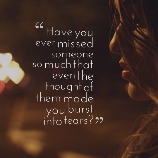 36 Sad Missing Someone Quotes With Images