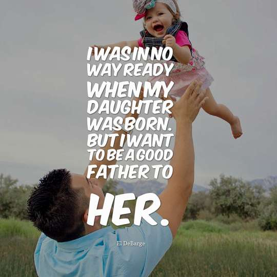 I was in no way ready when my daughter was born. But I want to be a good father to her.