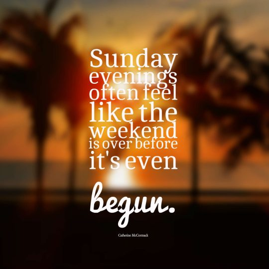 Sunday evenings often feel like the weekend is over before it's even begun.