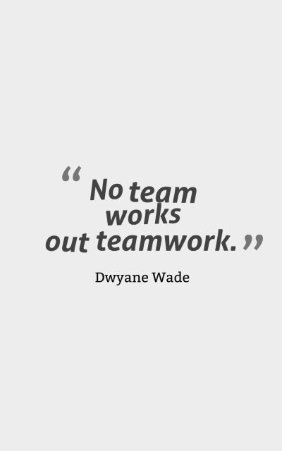 No team works out teamwork.