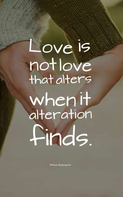 Love is not love that alters when it alteration finds.
