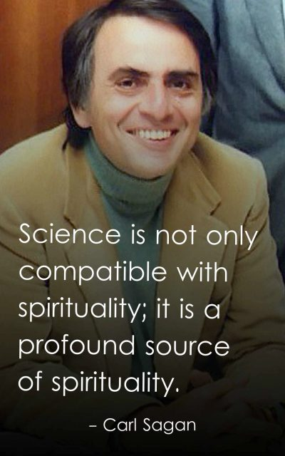 Science is not only compatible with spirituality; it is a profound source of spirituality.