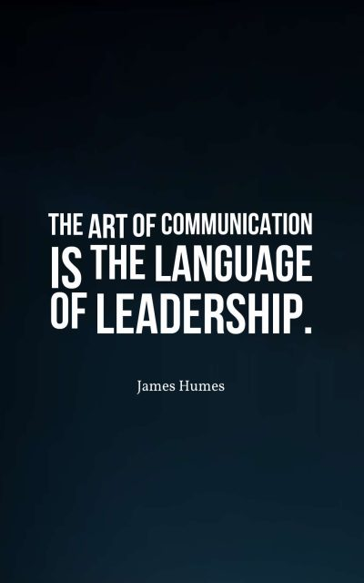 The art of communication is the language of leadership.