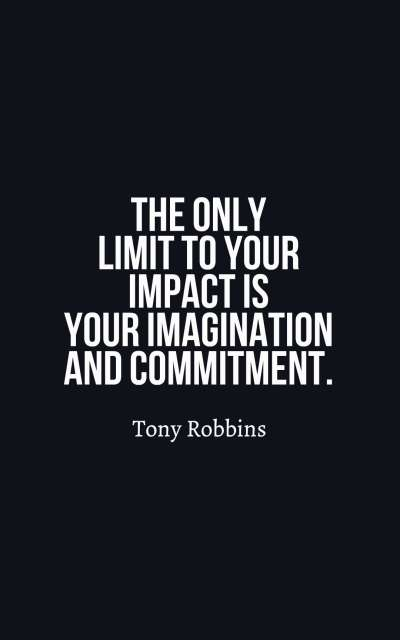 The only limit to your impact is your imagination and commitment.