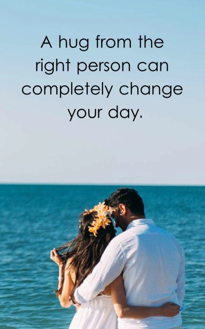 A hug from the right person can completely change your day.
