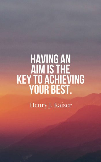 Having an aim is the key to achieving your best.
