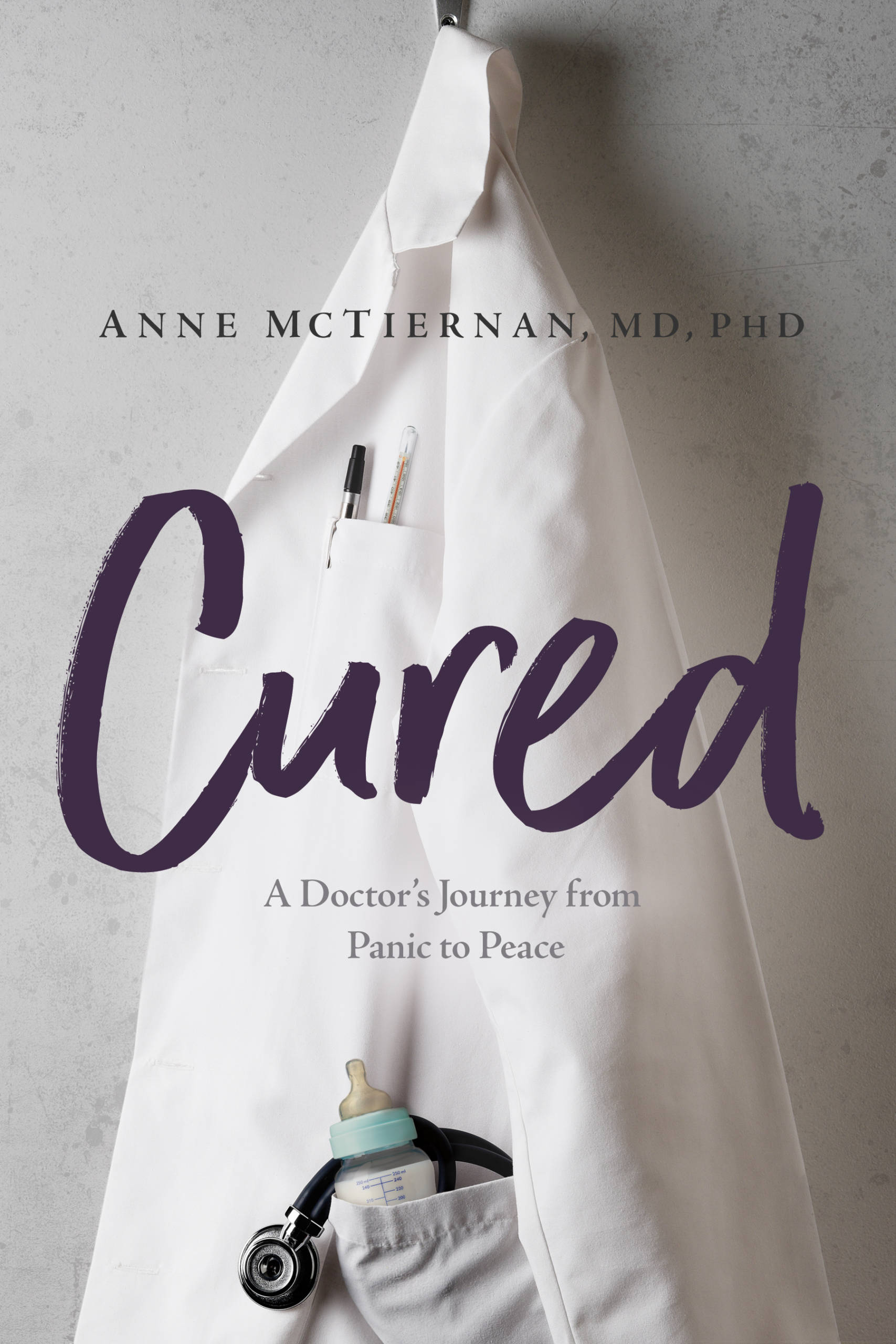 Cured: A Doctor's Journey from Panic to Peace