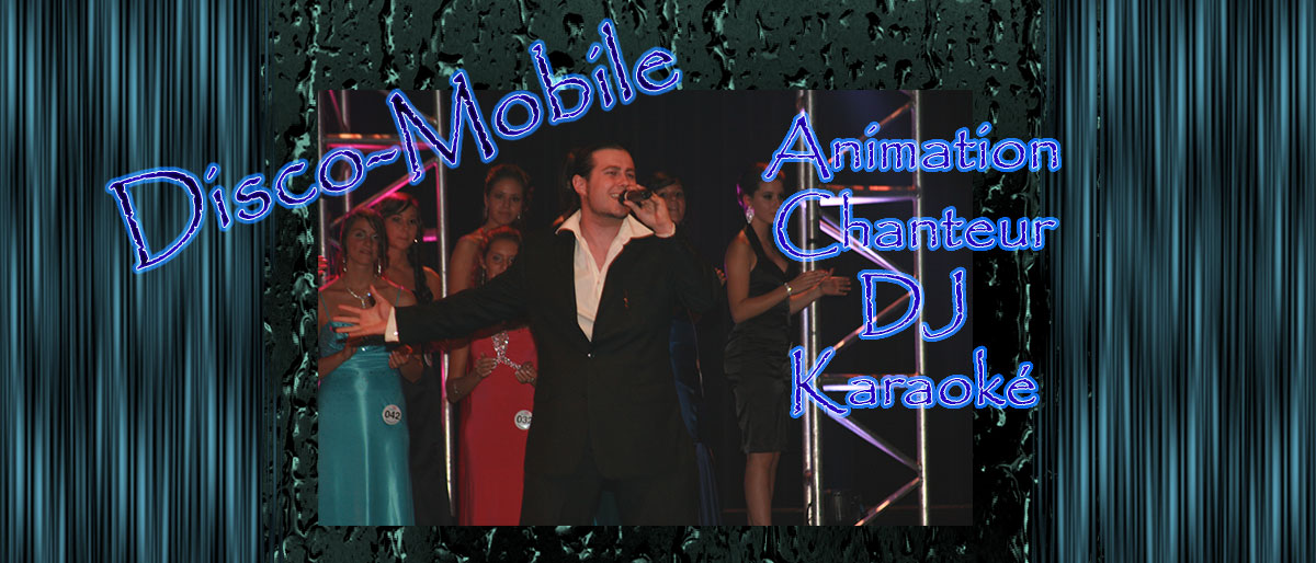 Permalink to: Disco-Mobile, Animation, Karaoké, Chanteur & DJ