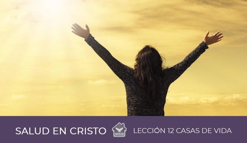 SALUD EN CRISTO | Lección 12 Casas de Vida