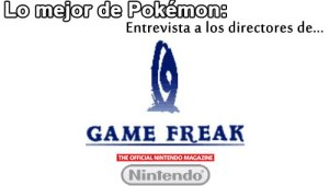 Entrevista: Los directores de Game Freak escogen su inicial, música y regiones favoritos.