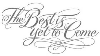 best is yet to come via thisisglamorous