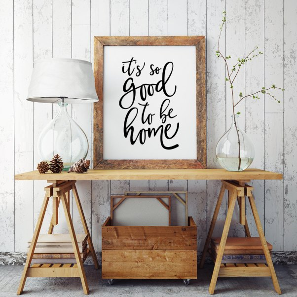 good to be home printable