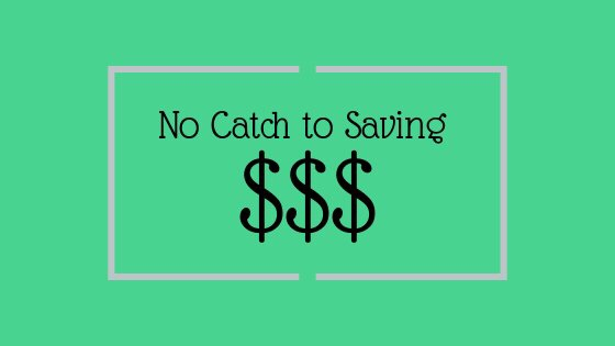 No Catch to Saving