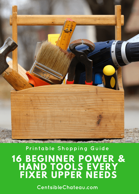 Five Beginner Power Tools Every Fixer Upper Needs- Plus Bonus Printable Tool Shopping Guide