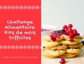 Challenge alimentaire fins de mois difficiles 2018 : vivre mieux avec peu ! Pour ne pas sombrer dans la routine pâtes/riz/pommes de terre sans beurre, des recettes à prix mini, moins de 1€ la part.